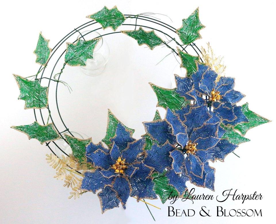 French Beaded Poinsettias by Lauren Harpster - 2019 Christmas Wreath in progress