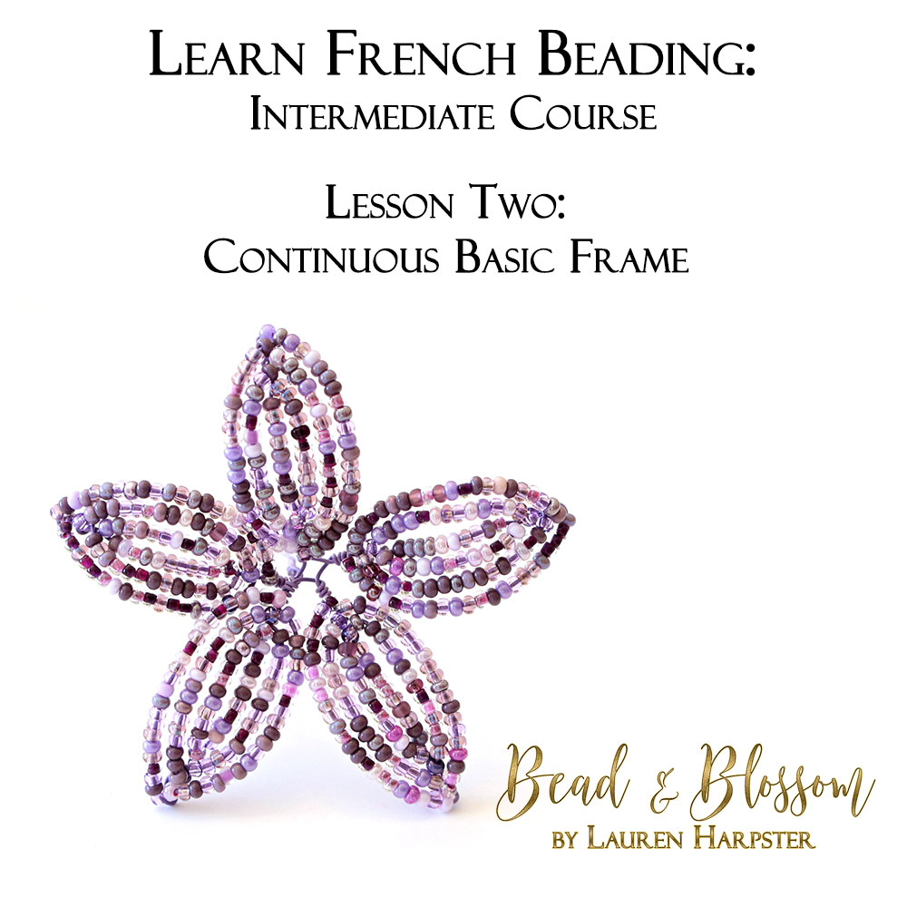 Continuous Basic Frame French Beading technique tutorial by Lauren Harpster