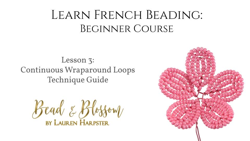 French beading technique tutorial by Lauren Harpster - Continuous Wraparound Loops