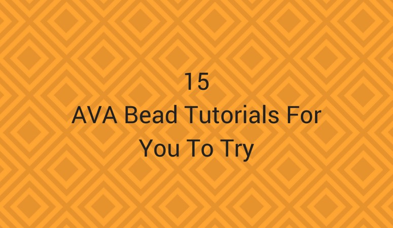 15 Tutorials Using AVA Beads For You To Try