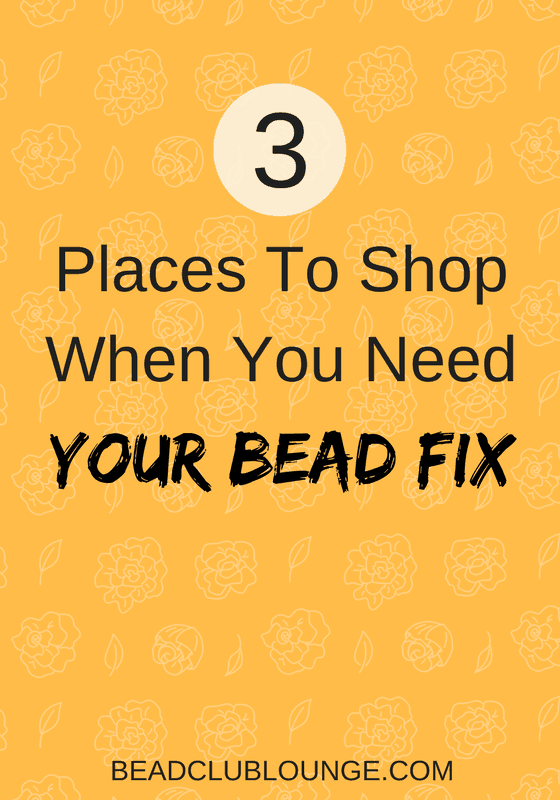 Three places to online bead stores where you can shop for your beads when you have difficulty finding what you need in your local craft stores.