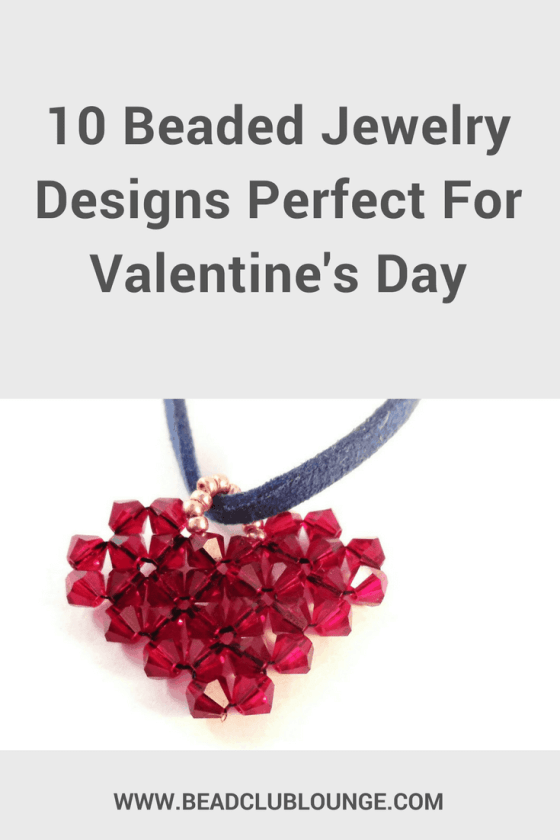 Need ideas for beaded jewelry designs suitable for Valentine's Day? Here's a simple list of ten fun DIY projects including video tutorials and free patterns.