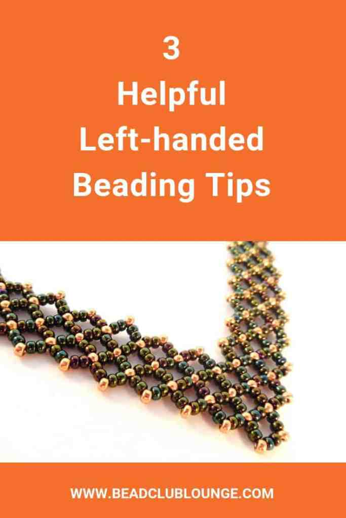 Are you a left handed person? Then, you know the problems that you can encounter when trying to learn new beading skills. Here are a few awesome tips and hacks that you can use to eliminate your struggles and make life simpler when bead-weaving. #beads #beading #beadwork #jewelrymaking #thebeadclublounge