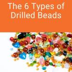 There are various types of drilled beads. These different styles impact the way that beads are used in jewelry. Discover the different ways to drill holes in beads and the best way to use each type. #beading #tbcl
