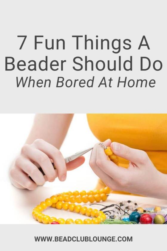 If you love beading and you're bored at home, check out this list of fun things to do.