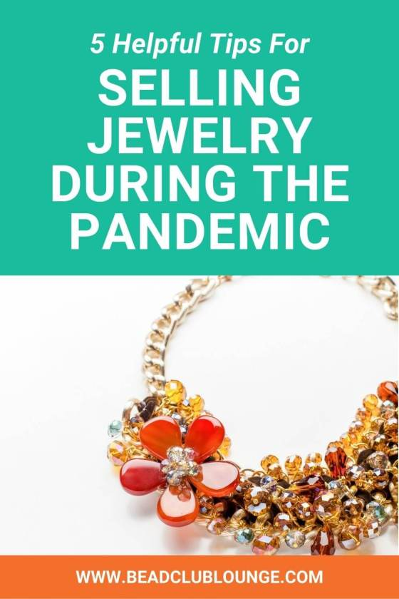 5 Helpful Tips To Sell Jewelry During The Covid-19 Pandemic