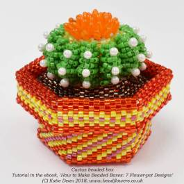 How to Make Beaded Boxes: 7 Flower Pot Designs, ebook by Katie Dean, Beadflowers, flowering cactus beaded box