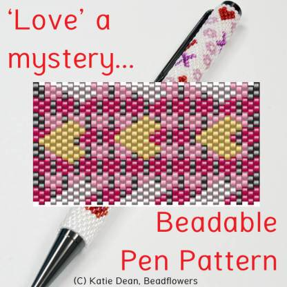 Valentines Beaded Pen Pattern. Love a mystery design by Katie Dean, Beadflowers
