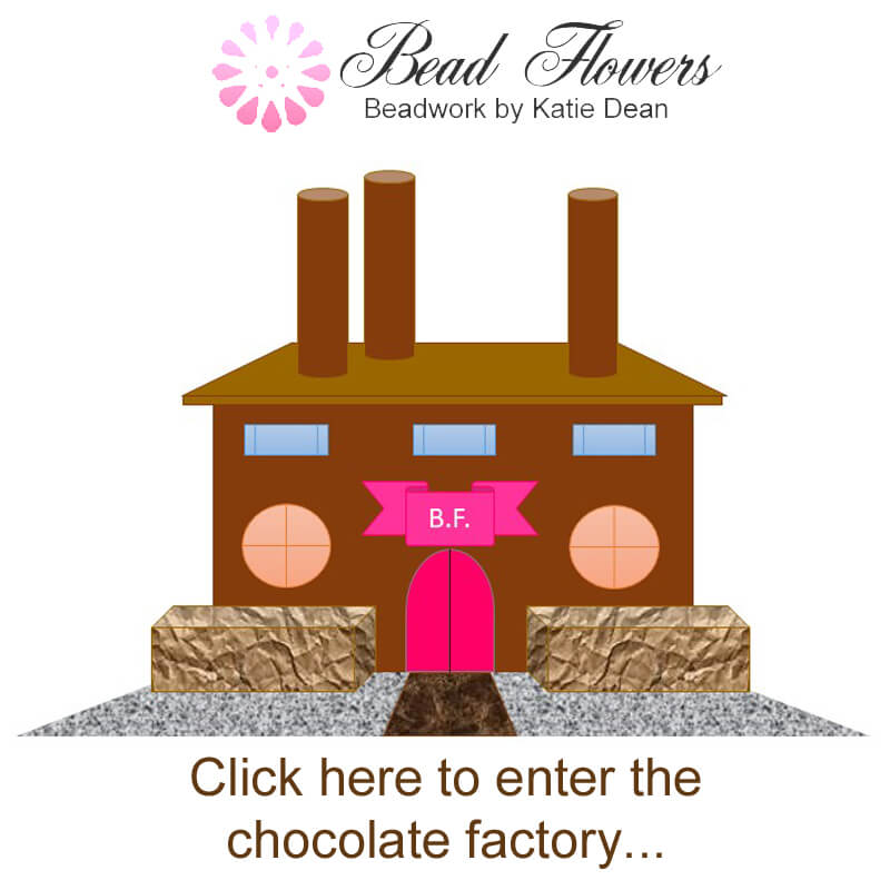 Click here to enter the Beadflowers chocolate factory