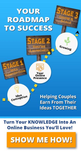 Your Roadmap To Success - Helping Couples Earn From Their Ideas Together