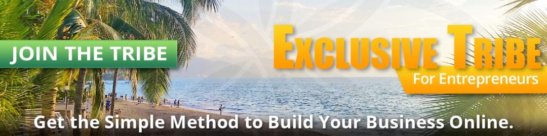 Exclusive Tribe For Entrepreneurs - Get the Simple Method to Build Your Business Online