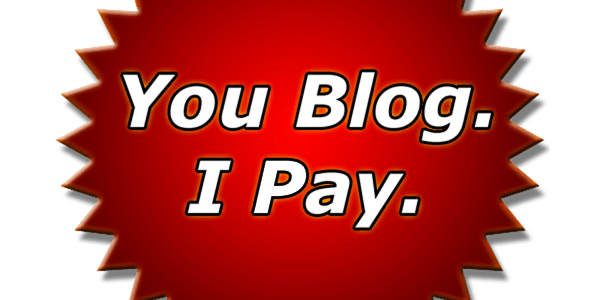 Why I'll Personally Pay You to Be a Freelance Blogger
