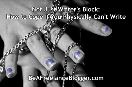 Not Just Writer's Block: How to Cope If You Physically Can't Write