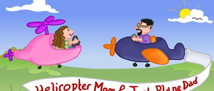 Blogger of Interest: Helicopter Mom [And Just Plane Dad]