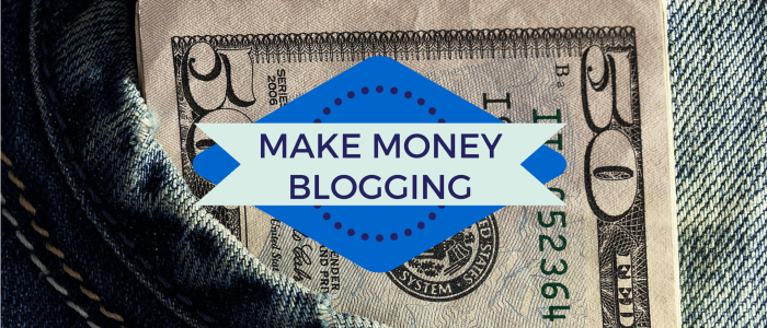 "How to Make Money as a Blogger: 7 Ways to ""Cash In"" on Your Skills"