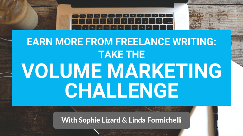 Volume Marketing Challenge for Freelance Writers