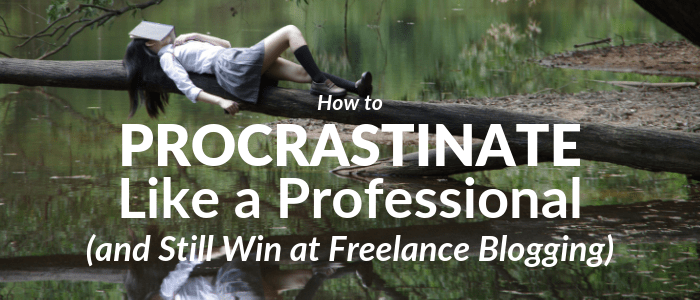 The Expert Procrastinator's Guide to Freelance Blogging