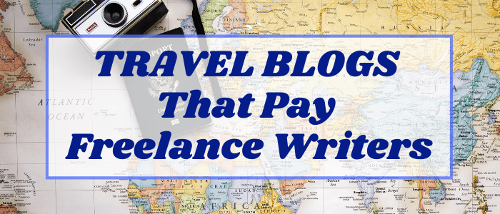Travel Blogging: Paid Writing Gigs for World-Wandering Freelancers