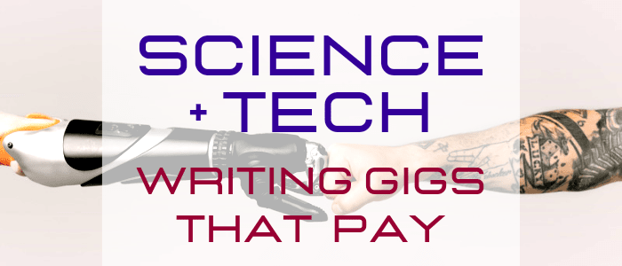 88 Science and Tech Blogs & Publications That Hire Freelance Writers
