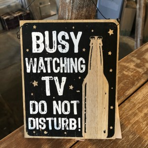 Busy Watching TV hanging wooden sign