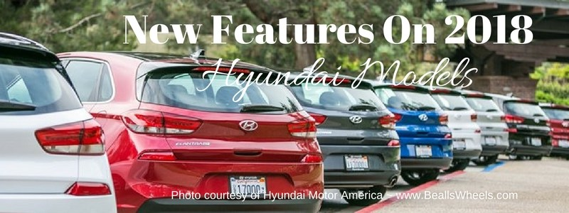 New Features On 2018 Hyundai Models