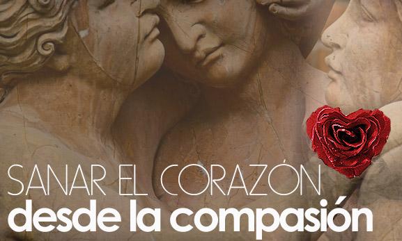Sanar el Corazón desde la compasión