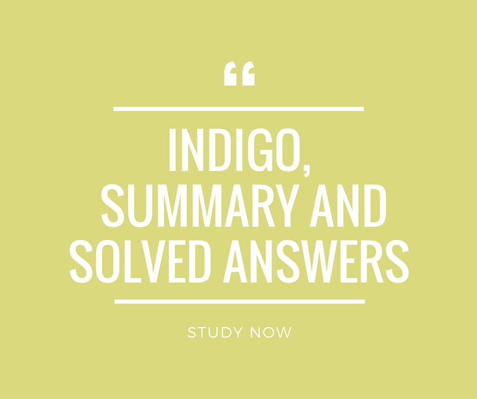Indigo Summary, Solved Questions and Answers for CBSE-Class 12 (Flamingo)