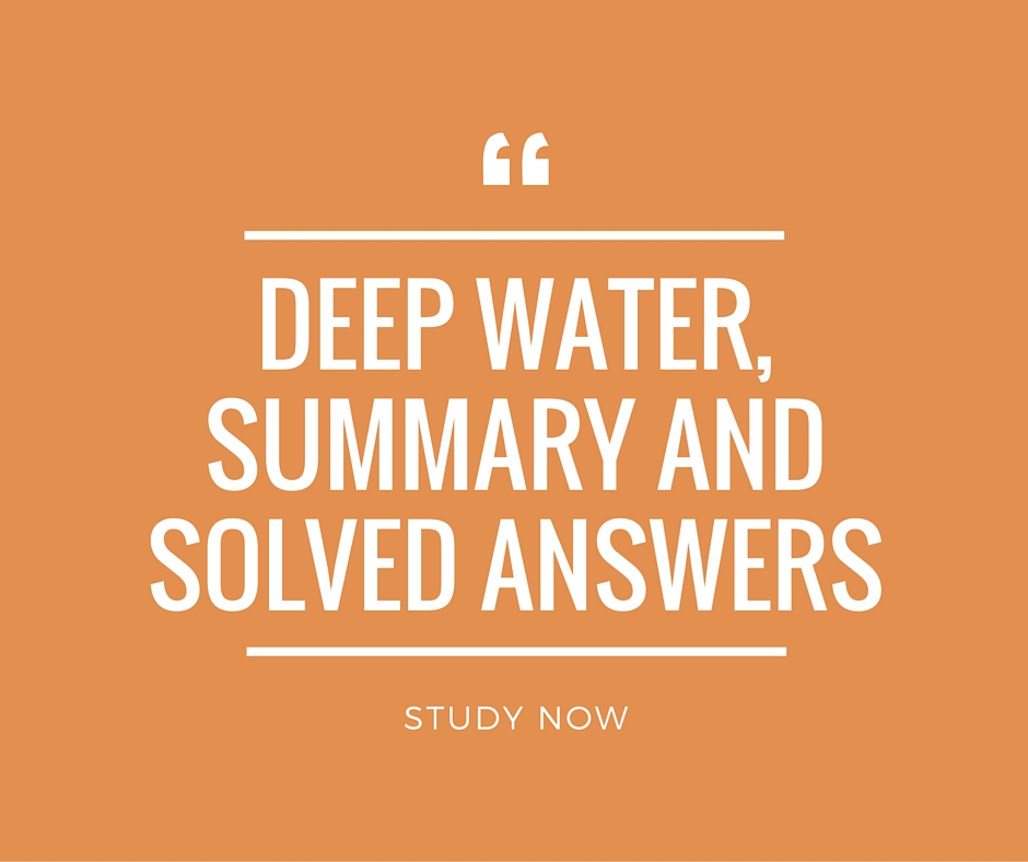 Deep Water Summary, Solved Questions and Answers CBSE 12