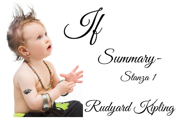 IF Complete Summary and Analysis by Rudyard Kipling- Stanza 1