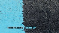 "Less than 2 weeks to go now for the release of Beam Up's next album – ""Innerstand"" Reviews are starting […]"