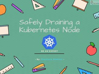 Safely Draining a Kubernetes Node::Be An Expert