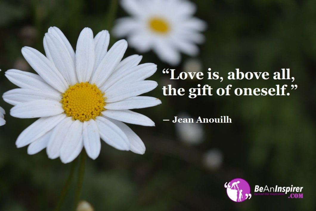 Love-is-above-all-the-gift-of-oneself-Jean-Anouilh-Top-100-Love-Quotes-Be-An-Inspirer