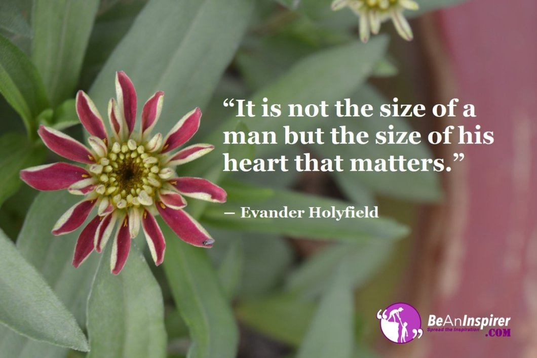 It-is-not-the-size-of-a-man-but-the-size-of-his-heart-that-matters-Evander-Holyfield-Sports-Quotes-Be-An-Inspirer