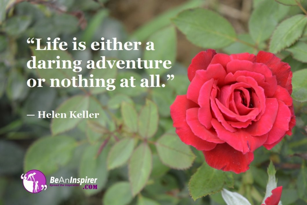 Life-is-either-a-daring-adventure-or-nothing-at-all-Helen-Keller-Top-100-Life-Quotes-Be-An-Inspirer