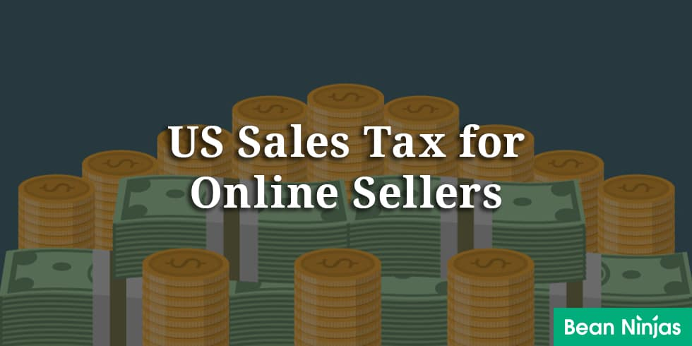 US Sales Tax for Online Sellers