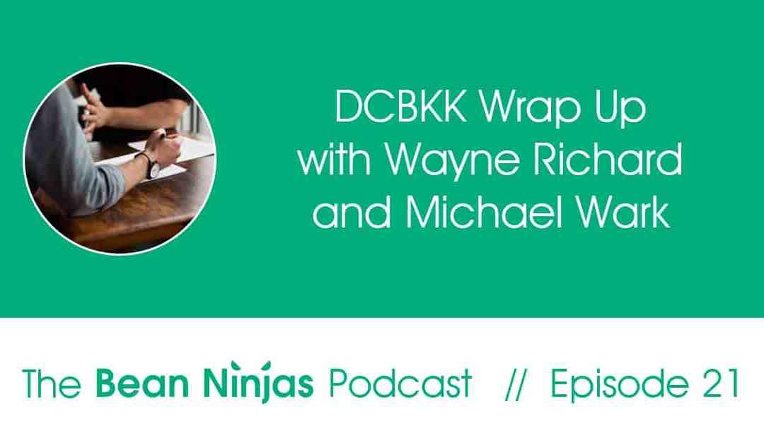 21. DCBKK Wrap up with Wayne & Michael
