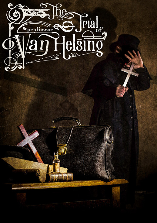 The Trial of Van Helsing theatrical poster. Attic Door Productions. Photo by Johnny Bean.