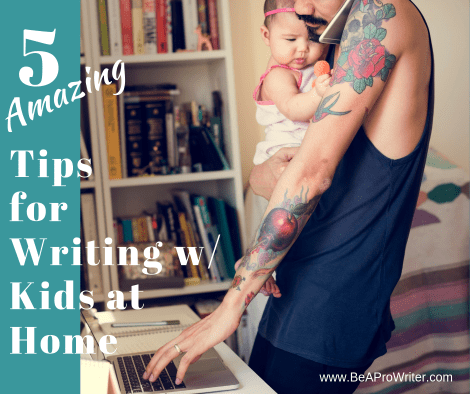 how to write with kids at home | Be a pro writer