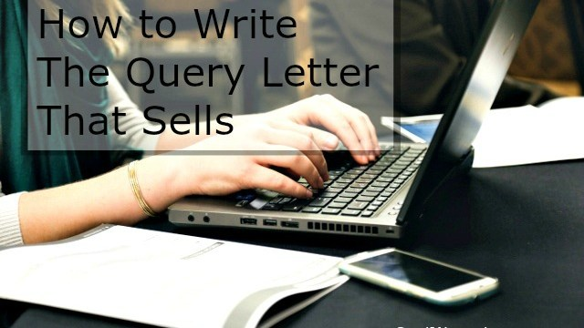 How to Write a Query Letter that Sells