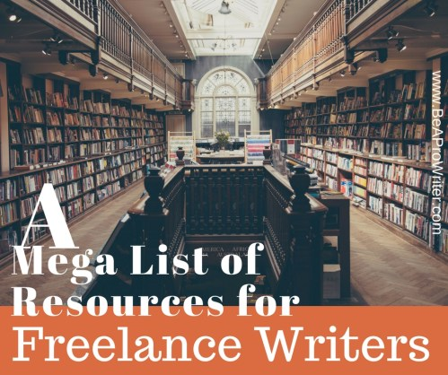 A Mega List of Resources for Writers | Be a Pro Writer