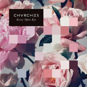 CHVRCHES Every Open Eye Album Art