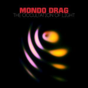 Mondo Drag The Occultation Of Light Cover
