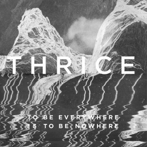 Thrice To Be Everywhere Is To Be Nowhere rules