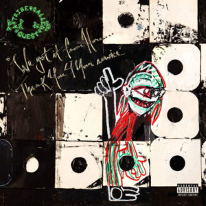 A Tribe Called Quest We Got It From Here Thank You 4 Your Service