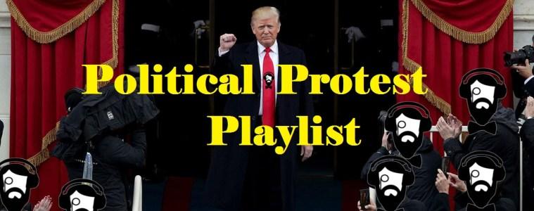 Anti Donlad Trump Music Playlist