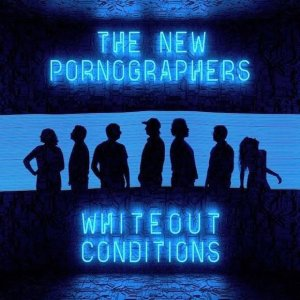 the new pornographers whiteout conditions review