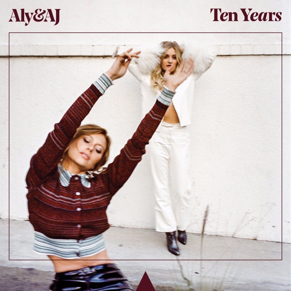 Aly & AJ Ten Years review