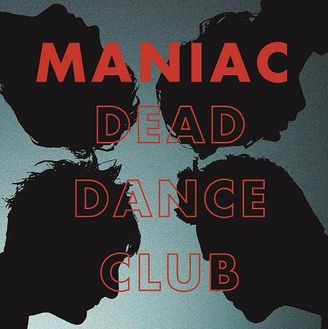 MANIAC - Dead Dance Club