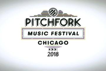 Pitchfork Music Festival 2018 Recap