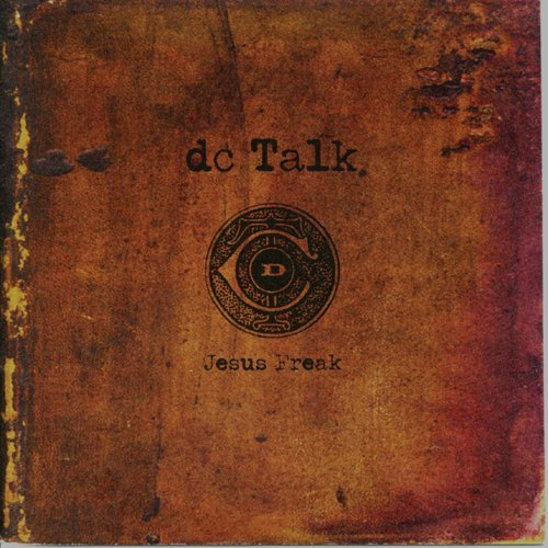 Jesus Freak by dc Talk | What Would People Think?